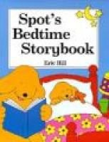 Spot's Bedtime Storybook (Hardcover, New ed): Eric Hill