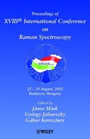 Proceedings of 18th International Conference on Raman Spectroscopy - 25-30th August 2002, Budapest, Hungary (Abridged,...