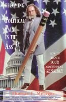 Becoming a Political Pain in the Ass (Paperback): Metzger