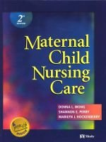 Maternal Child Nursing Care (Paperback, 2Rev ed): Donna L. Wong, Shannon E. Perry, Marilyn J. Hockenberry