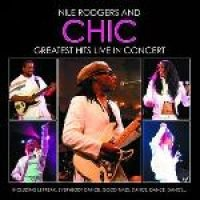 Nile Rogers And Chic Greatest Hits Live (CD): Chic