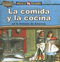 La Comida y la Cocina en la Historia de America (English, Spanish, Hardcover): Dana Meachen Rau