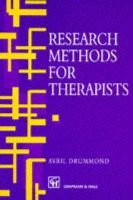 Research Methods for Therapists (Paperback): A. Drummond