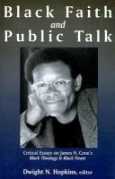 Black Faith and Public Talk (Paperback): Dwight N. Hopkins