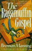 The Ragamuffin Gospel - Embracing the Unconditional Love of God (Paperback): Brennan Manning