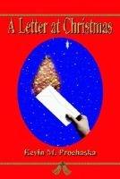 A Letter at Christmas (Paperback): Kevin M Prochaska