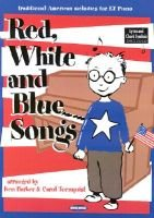 Red, White and Blue Songs: Traditional American Melodies for EZ Piano (Paperback): Ken Barker, Carol Tornquist