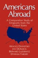 Americans Abroad - A Comparative Study of Emigrants from the United States (Hardcover, 1992 ed.): Syracuse University,...