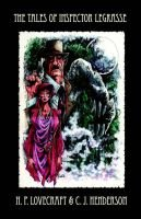 The Tales of Inspector Legrasse (Paperback): H. P Lovecraft, C. J Henderson