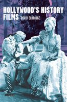 Hollywood's History Films (Paperback, Illustrated Ed): David Eldridge