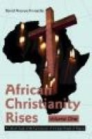 African Christianity Rises Volume One (Electronic book text): David Asonye Ihenacho