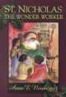St.Nicholas the Wonder Worker (Paperback): Anne E Neuberger