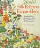 Splendid Silk Ribbon Embroidery: Embellishing Clothing, Linens & Accessories (Paperback, New ed): Chris Rankin