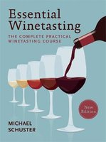 Essential Winetasting - The Complete Practical Winetasting Course (Paperback): Michael Schuster