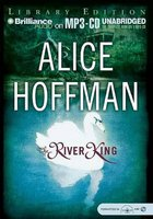 The River King (MP3 format, CD, Library ed): Alice Hoffman