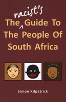 The Racist's Guide to South Africa