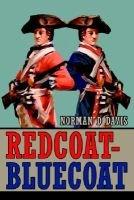 Redcoat-Bluecoat (Paperback): Norman D Davis