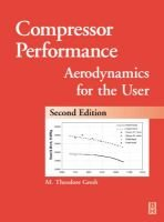 Compressor Performance - Aerodynamics for the User (Hardcover, 2nd Revised edition): M.T. Gresh