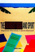 The Swimsuit Issue and Sport - Hegemonic Masculinity in Sports Illustrated (Paperback, New): Laurel R. Davis