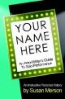 Your Name Here - An Actor and Writer's Guide to Solo Performance (Paperback): Susan Merson