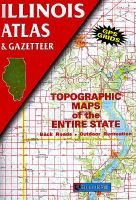 Illinois - Topographical Maps of Entire States Showing Back Roads and Recreational Sites (Sheet map, folded, 2nd): Delorme...