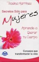 Aprende a Querer Tu Cuerpo - Consejos Qu Etransformaran Tu Vida. (English, Spanish, Paperback): Paulina Martinez
