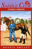 Saddle Club 45: Stable Groom (Paperback): Bonnie Bryant