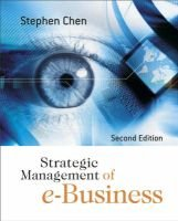Strategic Management of e-Business (Paperback, 2nd Revised edition): Stephen Chen