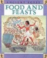 Ancient Egypt: Food and Festivals (Paperback): Stewart Ross