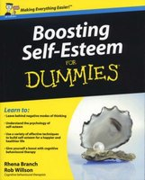 Boosting Self-Esteem For Dummies (Paperback, UK Edition): Rhena Branch, Rob Willson