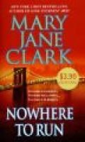 Nowhere to Run (Paperback, First): Mary Jane Clark