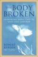 The Body Broken (Hardcover): Robert Benson