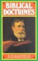 Biblical Doctrines (Hardcover, New edition): B.B. Warfield