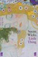 Little Thing (Paperback): Susan Wicks