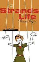 The Strands of Life (Paperback): Patricia Rogers