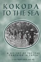Kokoda to the Sea - History of the 1942 Campaign in Papua (Hardcover): Frank Sublet