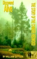 Discovered alive - the story of the Chinese redwood (Paperback): William Gittlen