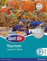 Spot on Tourism CAPS - Spot On Tourism: Grade 12: Learner's Book Gr 12: Learner's Book (Paperback):