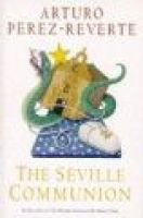 The Seville Communion (Hardcover): Arturo Perez-Reverte
