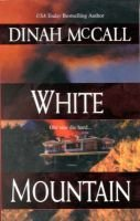White Mountain (Paperback, 1993. Corr. 2nd Printing and Reprinted from Journal of Elec ed.): Dinah McCall