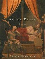 As for Dream (Paperback): Saskia Hamilton
