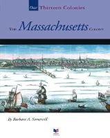 The Massachusetts Colony (Hardcover, Library binding): Barbara A Somervill