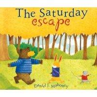 The Saturday Escape (Hardcover, Library binding): Daniel J Mahoney