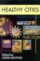 Healthy Cities (Paperback): John Ashton
