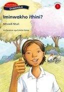 Iminwakho Ithini?, Stage 1 - Reader (Ndebele, South, Paperback): Sindiwe Magona, Mncedi Ntuli, Gcina Mhlophe