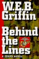 Behind the Lines (Hardcover): W.E.B. Griffin