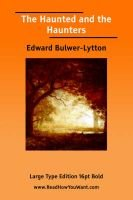Haunted and the Haunters, the (Large Print) (Large print, Paperback, large type edition): Edward George Earle Bulwer-Lytton