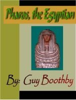 Pharos, the Egyptian: Guy Newell Boothby