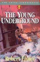 Young Underground (5-8) (Book): Elmer Robert