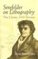 Senefelder on Lithography - The Classic 1819 Treatise (Paperback): Alois Senefelder
